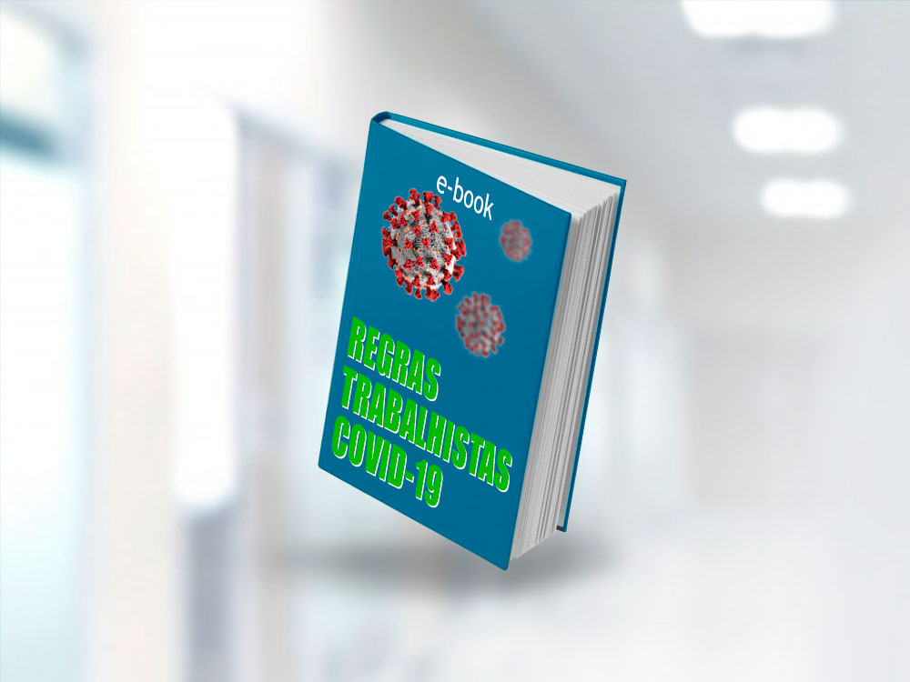 E-book: O que muda nas regras trabalhistas por causa do Coronavírus?